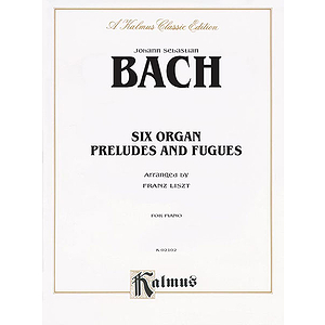 Bach  6 Preludes & Fugues For Organ Arranged For Piano By Franz Liszt
