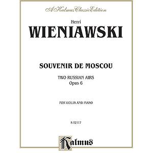 Wieniawski  Souvenir De Moscow Two Russian Airs Opus 6
