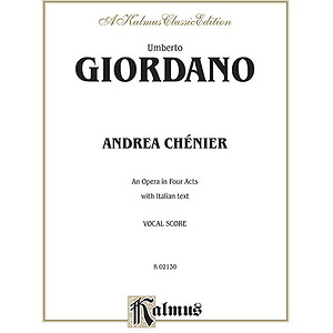 Umberto Giordano  Andrea Chenier An Opera In Four Acts With Italian Text