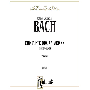Bach Complete Organ Works Volume One