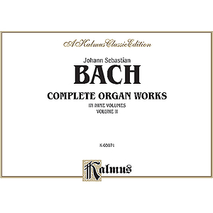 Bach Complete Organ Works Volume II
