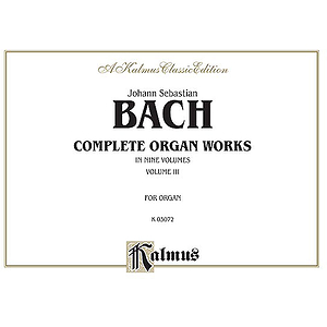 Bach Complete Organ Works Volume III