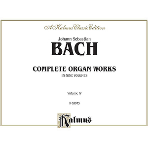 Bach Complete Organ Works Volume IV