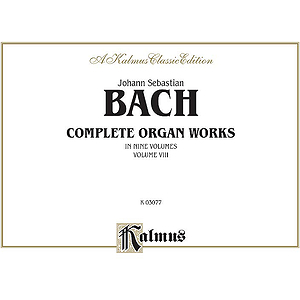 Bach Complete Organ Works Volume Viii
