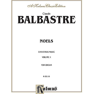 Balabastre  Noels (Christmas Music)  Volume 1