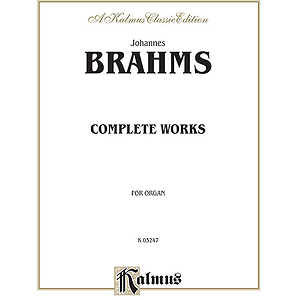 Johannes Brahms  Complete Works For Organ