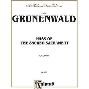 Grunewald  Mass Of The Sacred Sacrament (Organ)