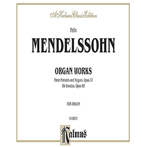 Mendelssohn  Organ Works