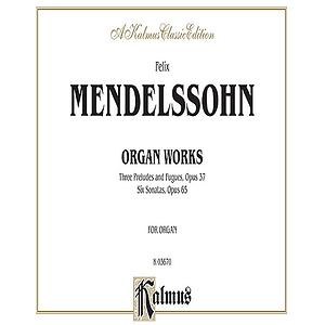 Mendelssohn  Organ Works