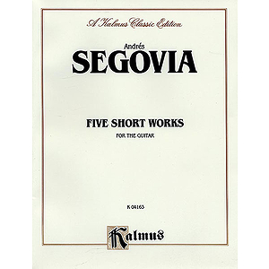 Segovia Five Short Works For Guitar
