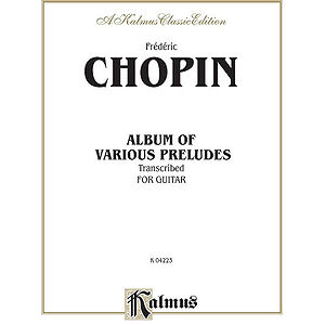 Chopin Album Of Various Preludes Transcribed For Guitar