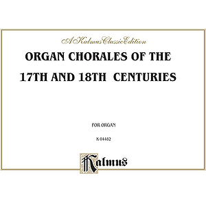 Organ Chorales Of The 17th & 18th Centuries