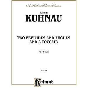 Kuhnau 2 Preludes & Fugues Org