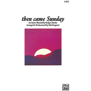 Then Came Sunday Satb Book