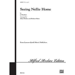 Seeing Nellie Home Ttbb Arr. Parker-Shaw