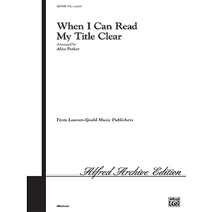 When I Can Read My Title Clear Satb Arr Parker