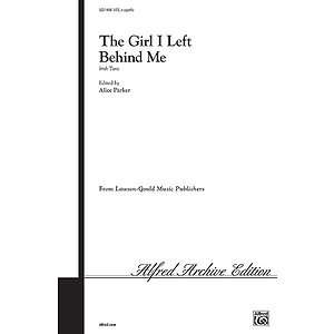 Girl I Left Behind Me/Satb