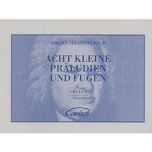 Acht Kleine Praeludien Un Fugen (Eight Little Preludes And Fugues)