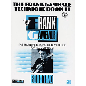 Frank Gambale - Technique Book II The Essential Soloing Theory Course For All Guitarist CD Included