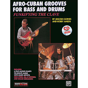 Funkifying The Clave: Afro-Cuban Grooves For Bass And Drums Play Along CD Included English And Spanish