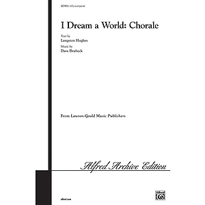 I Dream A World: Chorale (Satb)