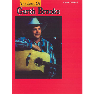 Garth Brooks - Best Of Garth Brooks For Easy Guitar