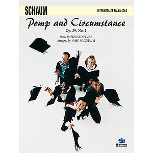 Pomp And Circumstance Op. 39 No. 1 Music By Edward Elgar Arranged By John W. Schaum