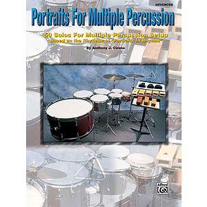 Portraits For Mulitple Percussion 50 Solos For Multiple Percussion Setup