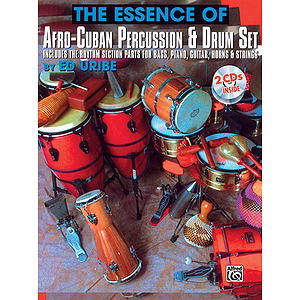 Essence Of Afro-Cuban Percusion And Drum Set Includes The Rhthm Section Paprts For Bass Piano Guitar Horns And Strings BK/2 CD