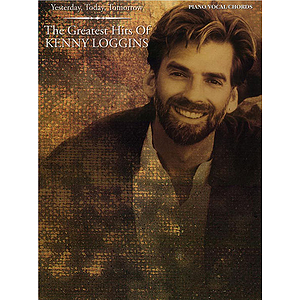 Kenny Loggins - Yesterday Today Tomorrow The Greatest Hits Of Kenny Loggins