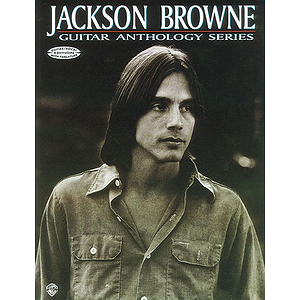Jackson Browne - Guitar Anthology Series
