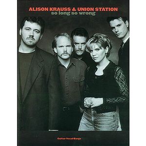 Alison Krauss - So Long So Wrong
