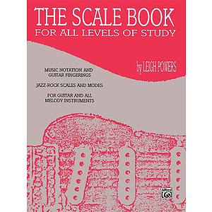 Scale Book For All Levels Of Study Music Notation And Guitarfingerings Jazz-Rock Scales And Modes For Guitar And All Mel...