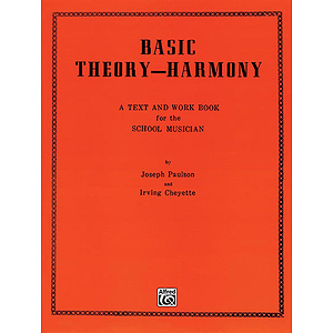 Basic Theory-Harmony: A Text And Work Book Boook For The School Musican