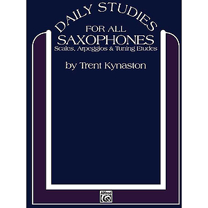 Daily Studies For Saxophones Scales Arpeggios And Tuning Etudes