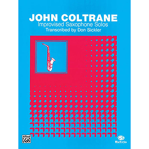 John Coltrane Improvised Saxophone Solos