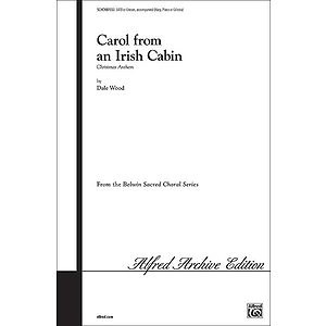 Carol From An Irish Cabin Satb Wood