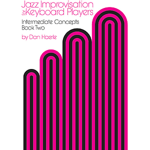 Jazz Improvisation For Keyboard Players Book 2: Intermediate Concepts