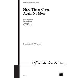 Hard Times Come Again No More Ttbb Arr Moore