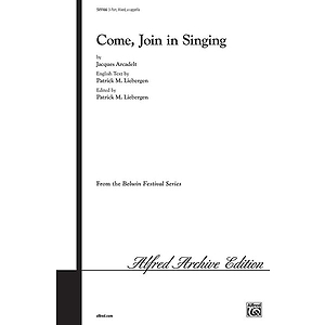 Come Join In Singing Three Part Mixed A Cappella Arr Liebergen