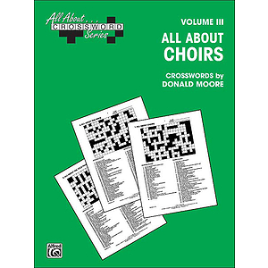 All About Crossword Series Volume III All About Choirs