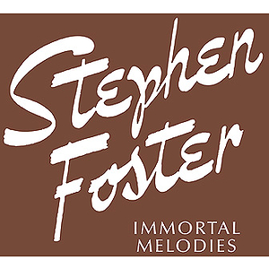 Stephen Foster Immortal Memories
