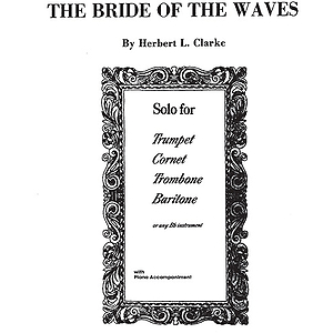 Bride Of The Waves B-Flat Clarinet Solos (With Piano Accompaniment)
