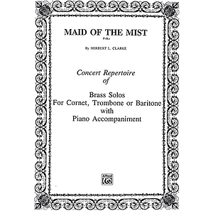 Maid Of The Mist B-Flat Cornet (Trumpet) Solos (With Piano Accompaniment)