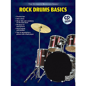 Rock Drum Basics Steps One & Two Combined Ultimate Beginner Series CD Included
