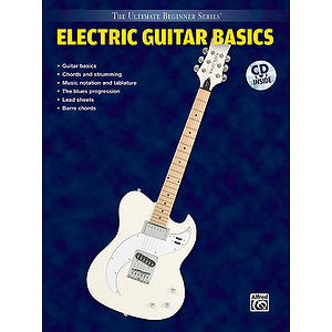 Electric Guitar Basics Steps One & Two Combined Ultimate Beginner Series CD Included
