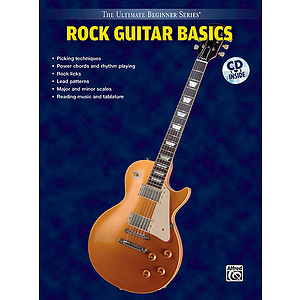 Rock Guitar Basics Steps One & Two Combined Ultimate Beginner Series CD Included