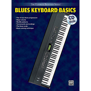 Blues Keyboard Basics Steps One &amp; Two Combined Ultimate Beginner Series CD Included
