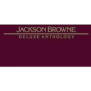 Jackson Browne - Deluxe Anthology