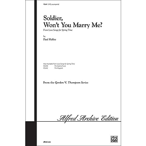 Soldier Won't You Marry Me Satb Halley